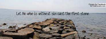 let-he-without-sin-cast-first-stone
